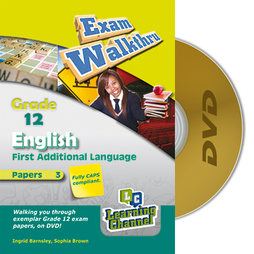 Grade 12 Exam WalkThru English FAL Paper 3